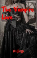 The Vampire Love (On Hold) by momo_thekitty666