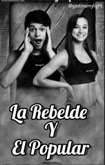 La Rebelde Y El Popular (TERMINADA)