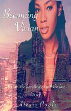 Becoming Vivian by bonafideshawty