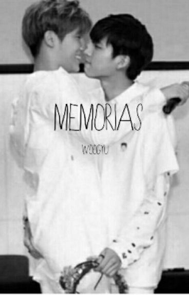 Memorias [WooGyu] *EDITANDO*