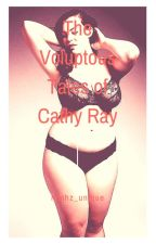 The Voluptuous Tales Of Cathy Ray by lilmhz_unique