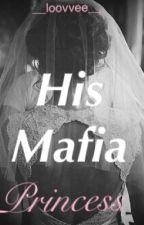 His Mafia Princess  by __Loovvee__