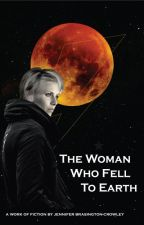 The Woman Who Fell To Earth by JenBrasingtonCrowley
