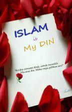 ISLAM Is My Din by Chazura_Malik