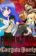 Fairy Tail:Corpse Party © by lucyheartfilia1234