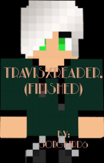 TravisXReader.  (Finished)
