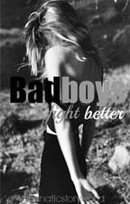 Badboys fight better by Fanaticstoryworld