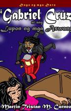 Si Gabriel Cruz at ang Lupon ng mga Aswang (Dugo ng mga Datu Book I) by martincarneo