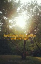 Red Dawn: the Sacrifice and the Fight by LokiThorHarryTony