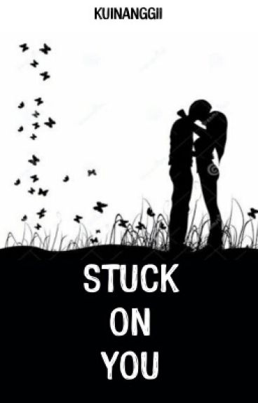 [2] Stuck On You