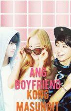Ang Boyfriend Kong Masungit by Yumi_Dxmnford12