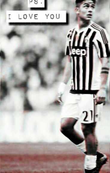 Ps. I Love You » Paulo Dybala