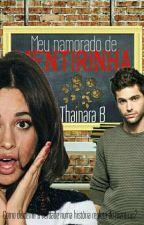 (RETIRADA 15/06) Meu namorado de mentirinha by EscritoraThainaraB