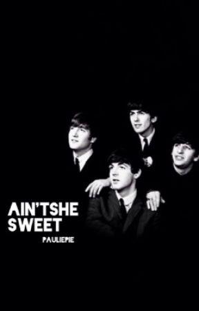Ain't She Sweet by PauliePie