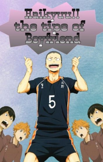 Haikyuu!! The Type Of Boyfriend