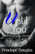 Until You Fall Away Saga by danielaG05