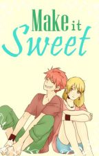 Make It Sweet by -Naranja