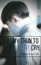 My Turn To Cry by Saranghae_Doh