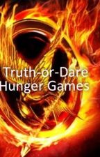 Truth-or-Dare Hunger Games! by TheFireJay