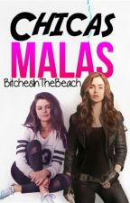 Chicas Malas  by BitchesInTheBeach