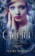 Gretel: A Fairytale Retold - Lesbian Story [Free Chapter] by AuthorNiamh