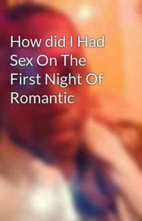Sex on the first night
