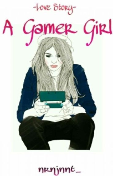 Love Story-A Gamer Girl ✔
