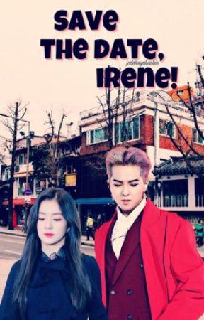 Save The Date, Irene! by jodohnyahanbin