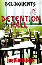 Delinquents Detention Hall by JustGottaJaga