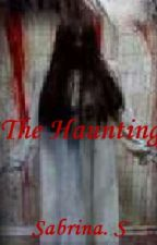 The Haunting by TheLastVampire9