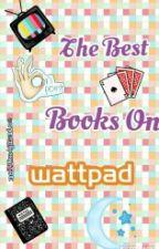 The Best Books On Wattpad  by malika4jasmine
