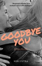 Goodbye You by putcer