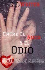 Entre el Amor Y el Odio by BbyShorty93