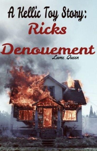 A Kellic Toy Story: Ricks Denouement