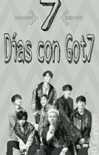 7 Días con Got7 《Got7》 by PutFandomm