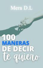 100 Maneras de Decir TE QUIERO by mery-sackv