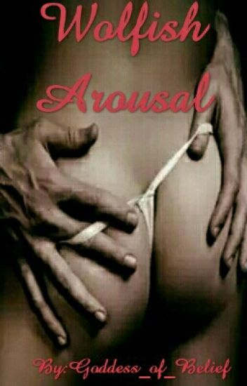 Wolfish Arousal
