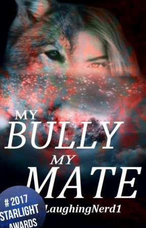 My Bully, My Mate | Complete by LaughingNerd1