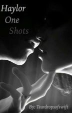 Haylor One Shots by cheshirecatsmilee