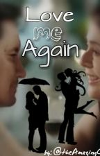 Love Me Again by theAmazingChardawn