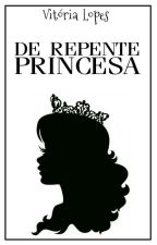 De repente princesa by VictorieLopes