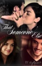 That Someone Else by pllfanatic14