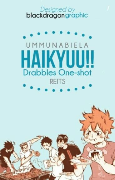 Haikyuu!! Drabbles One-shot