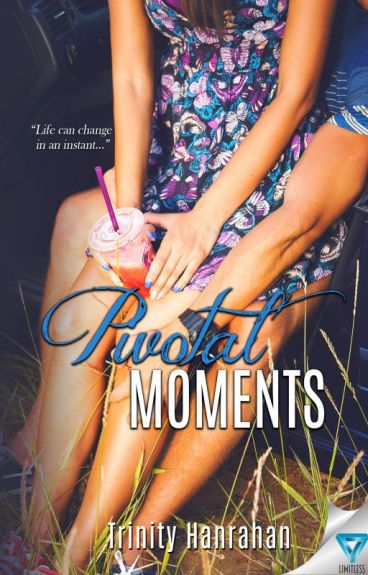 Pivotal Moments (In Time, #1) by trinityhanrahan