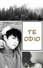 ''TE ODIO'' - JUNGKOOK y TN - by xBTSxEXOx