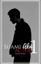 Suami Aku Actor  by Aii_shuhaida