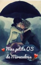 Mes petits OS de Miraculous Ladybug  by peace_and_nightcore
