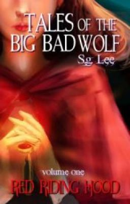 Tales of the Big Bad Wolf: The Red Riding Hood Arc (A Fairy Tale)