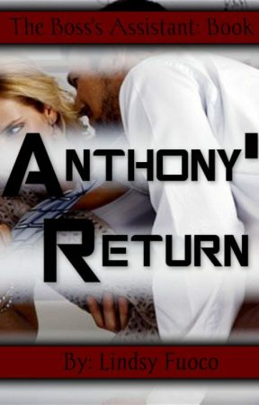 Anthony's Return by LindsyFuoco