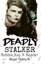 Deadly Stalker ⭐Robbie Kay {ON HOLD} by Undefine_Me